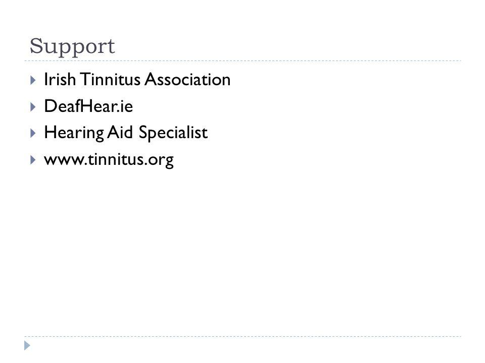 Support  Irish Tinnitus Association  DeafHear.ie  Hearing Aid Specialist  www.tinnitus.org