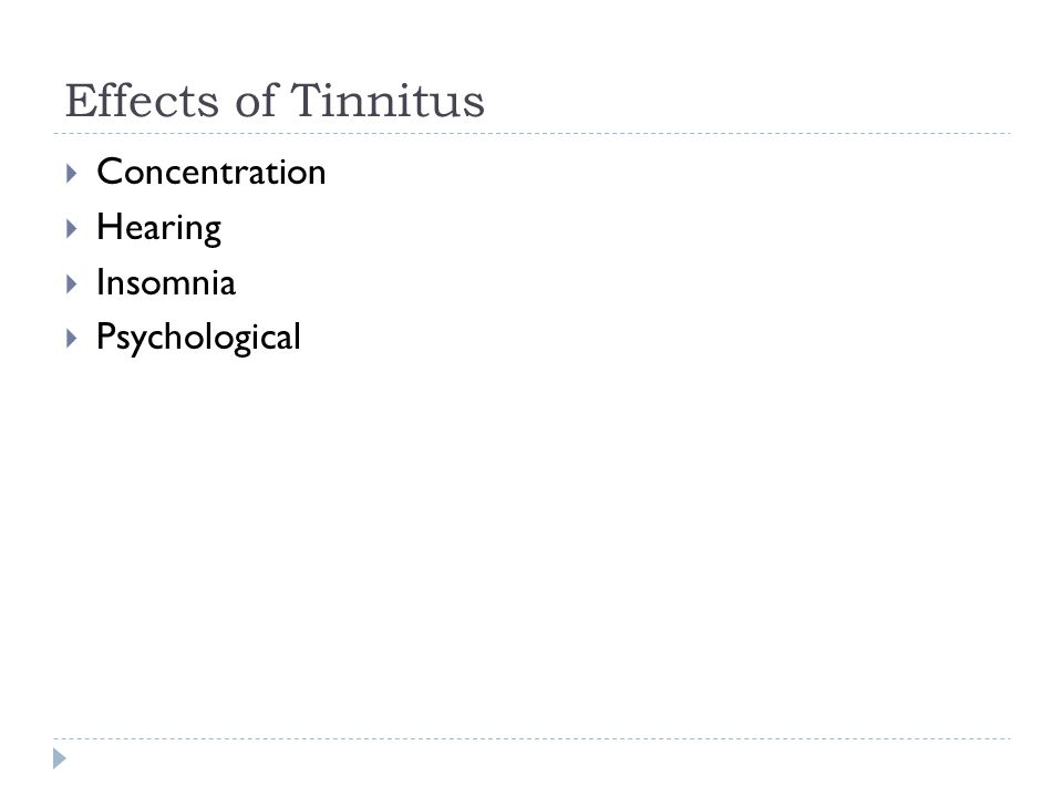 Effects of Tinnitus  Concentration  Hearing  Insomnia  Psychological