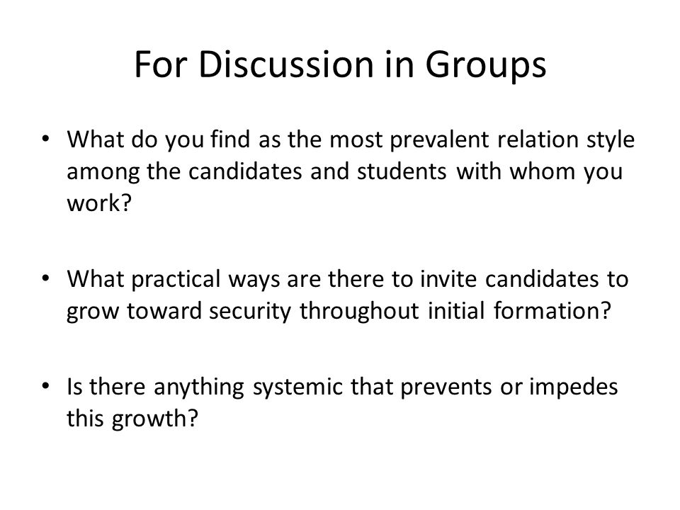 For Discussion in Groups What do you find as the most prevalent relation style among the candidates and students with whom you work.