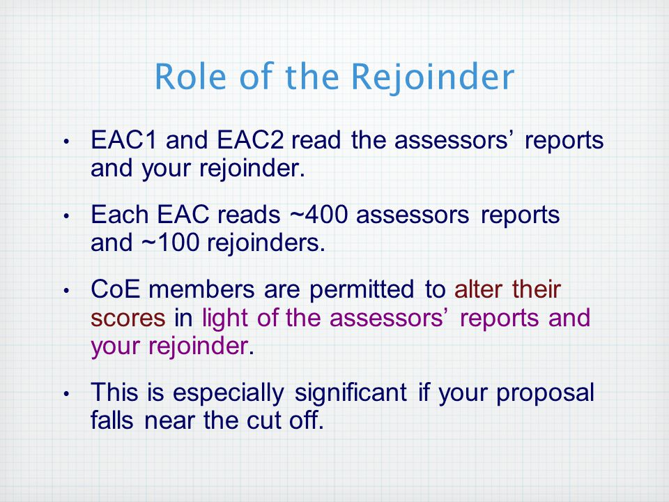 Role of the Rejoinder EAC1 and EAC2 read the assessors' reports and your rejoinder.