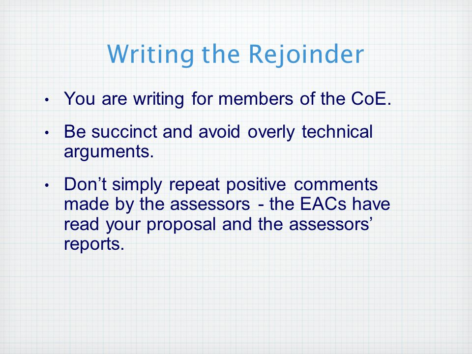 Writing the Rejoinder You are writing for members of the CoE.