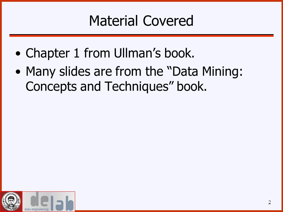 Material Covered Chapter 1 from Ullman's book.