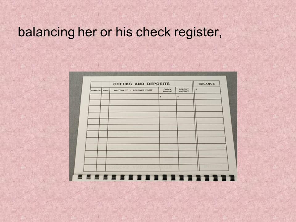 balancing her or his check register,