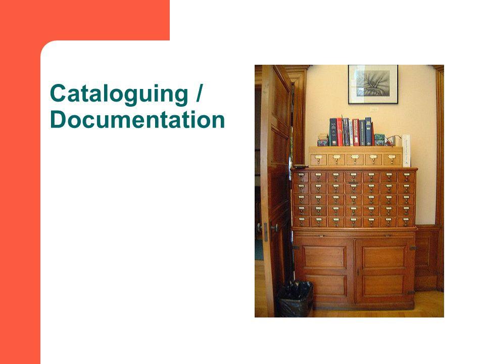 Cataloguing / Documentation