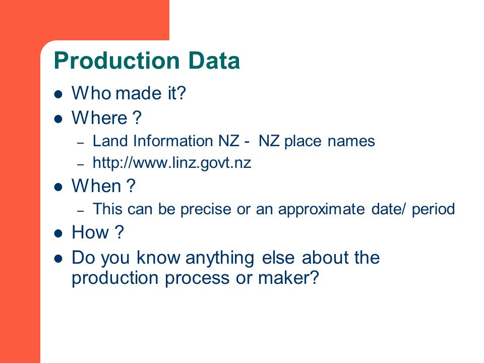 Production Data Who made it. Where .