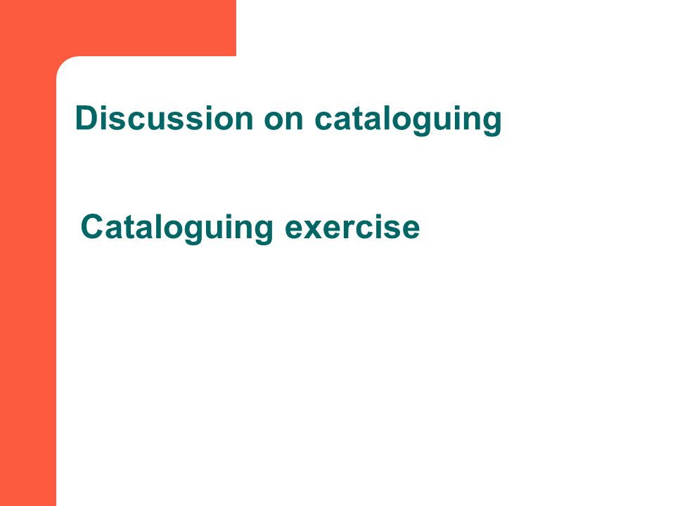 Discussion on cataloguing Cataloguing exercise