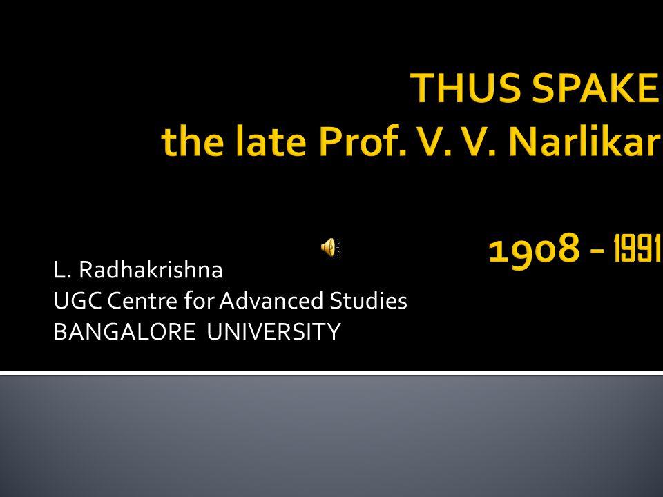 L. Radhakrishna UGC Centre for Advanced Studies BANGALORE UNIVERSITY