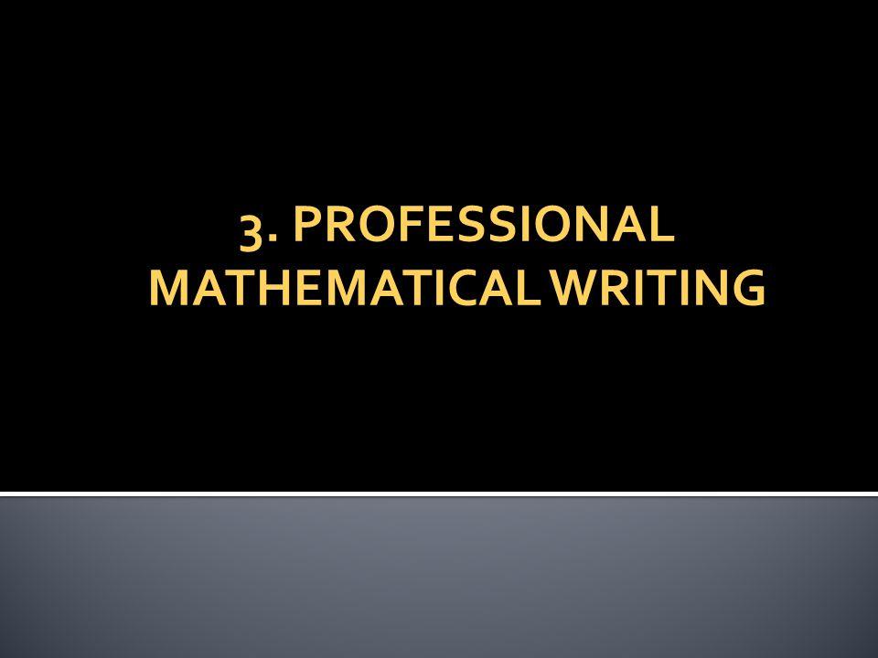 3. PROFESSIONAL MATHEMATICAL WRITING