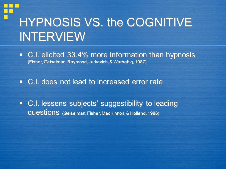 HYPNOSIS VS. the COGNITIVE INTERVIEW  C.I.