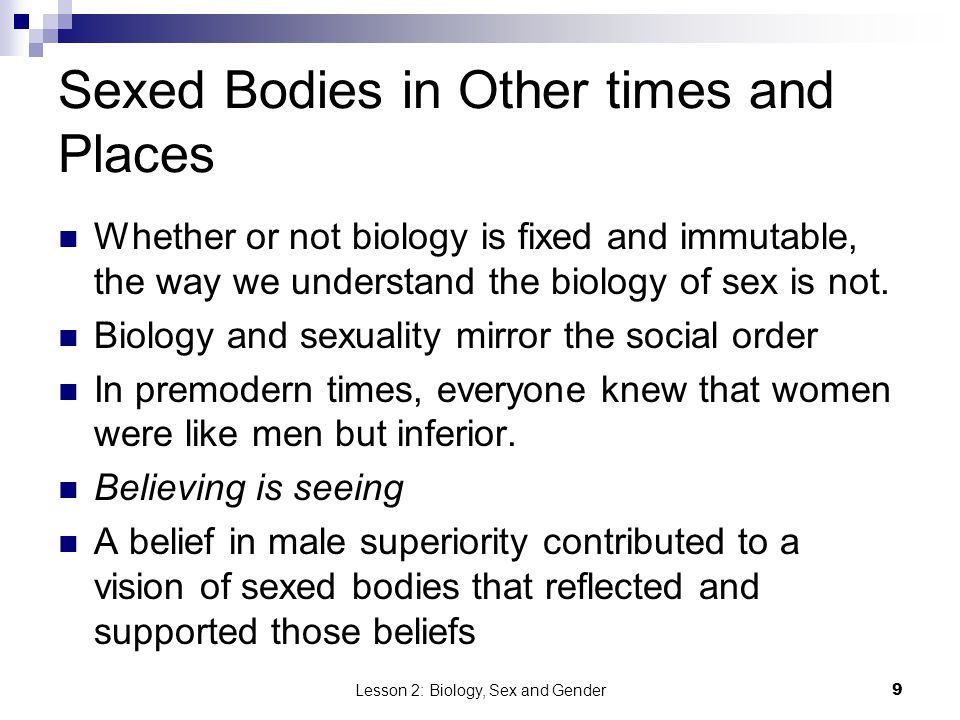 Lesson 2: Biology, Sex and Gender10 Intersex 17 ambiguously sexed infants are born for every 1,000 births each year.