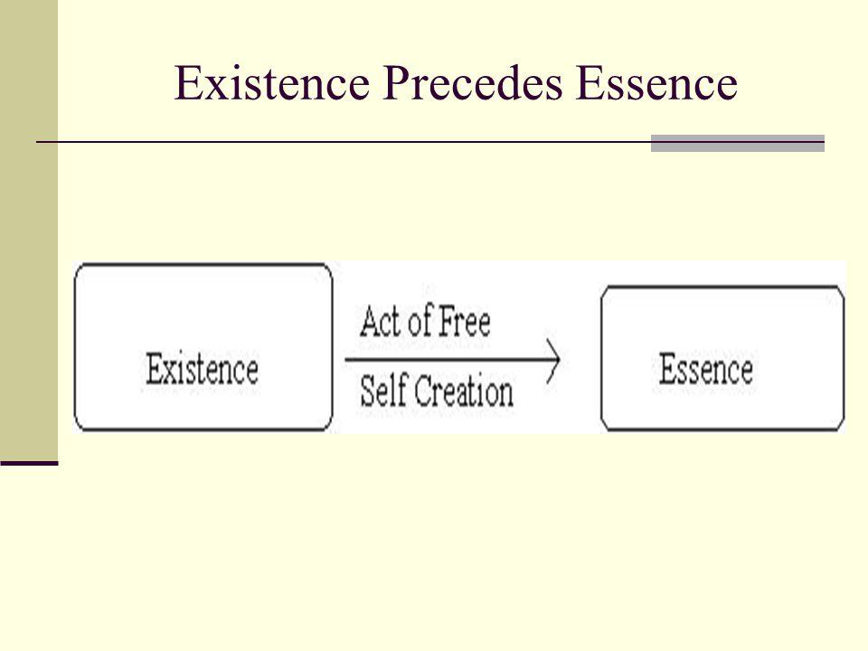 Existence Precedes Essence