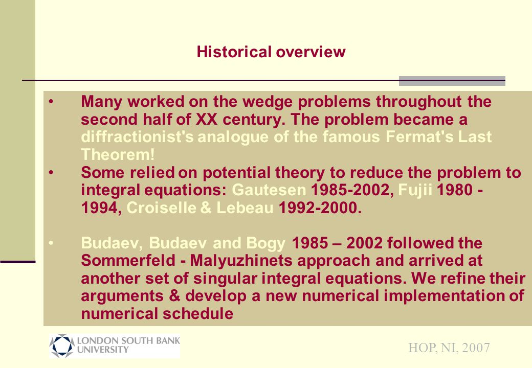 HOP, NI, 2007 Many worked on the wedge problems throughout the second half of XX century.