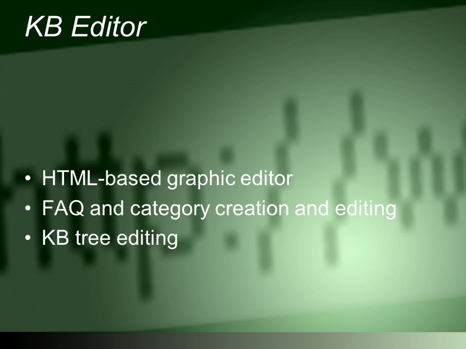 KB Editor HTML-based graphic editor FAQ and category creation and editing KB tree editing