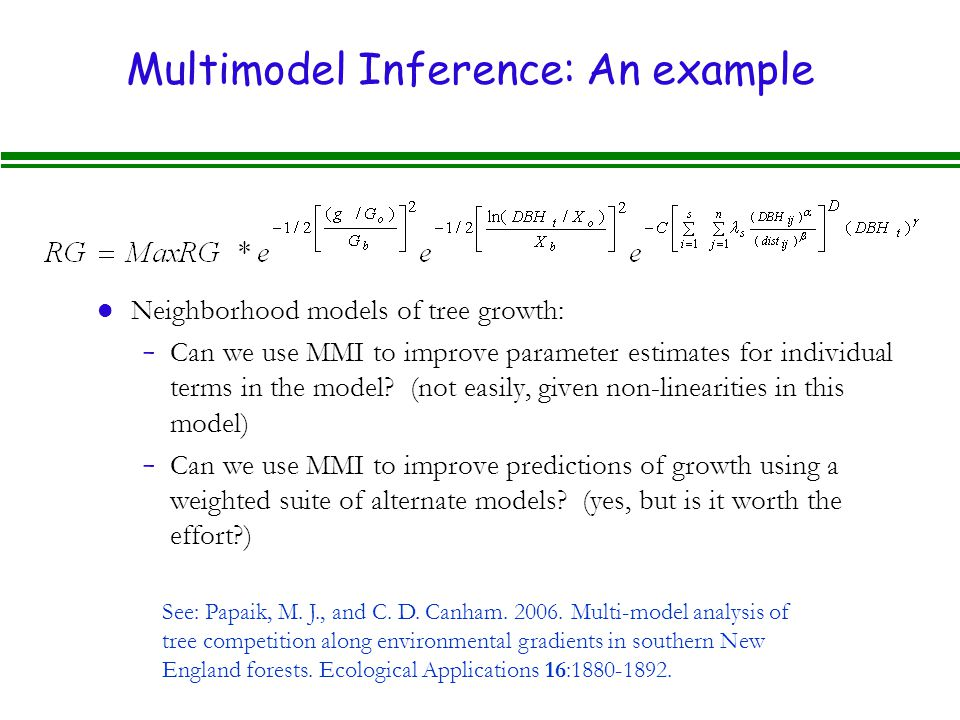 Multimodel Inference: An example l Neighborhood models of tree growth: - Can we use MMI to improve parameter estimates for individual terms in the model.