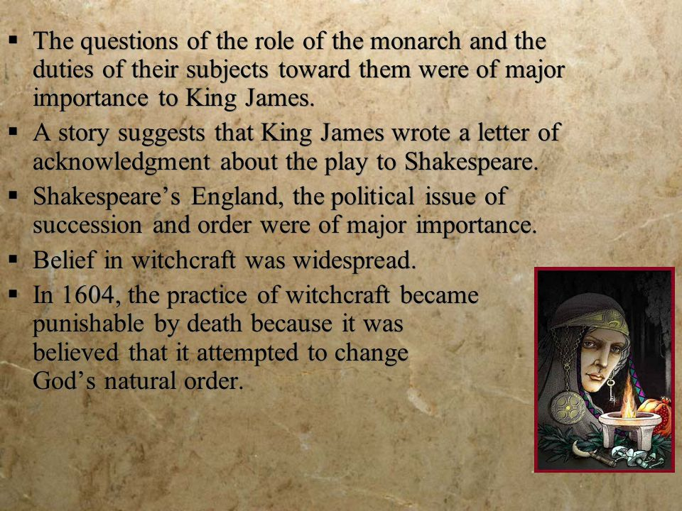  The questions of the role of the monarch and the duties of their subjects toward them were of major importance to King James.