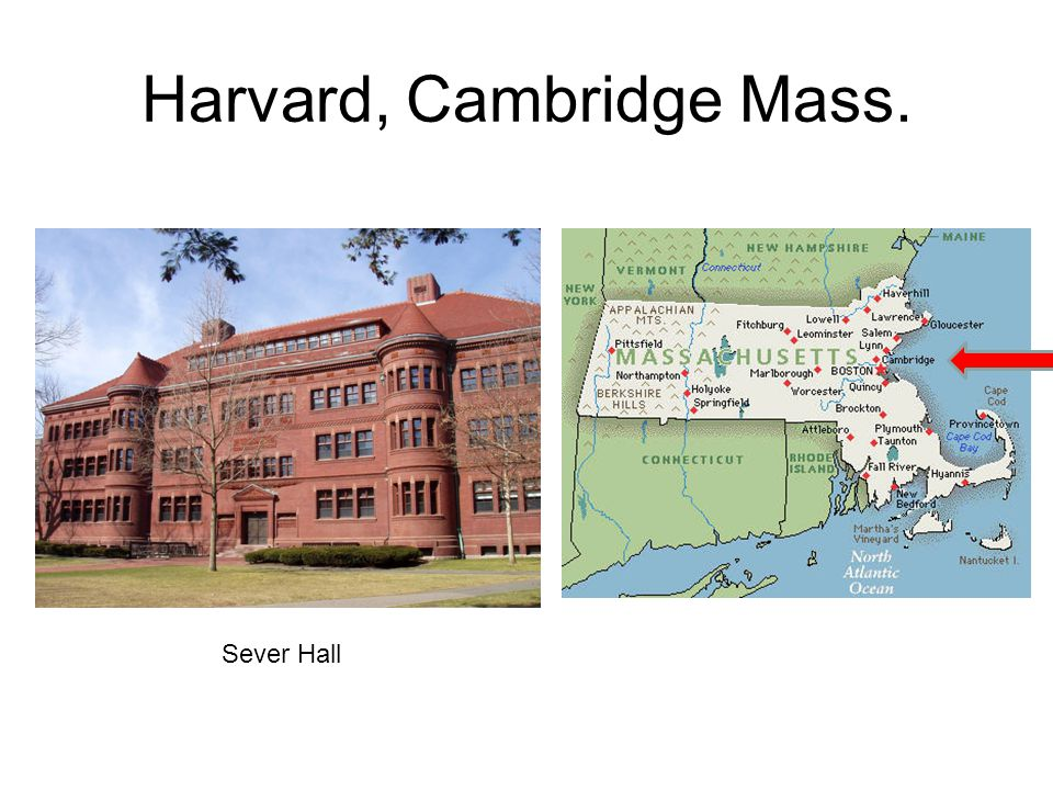 Harvard, Cambridge Mass. Sever Hall