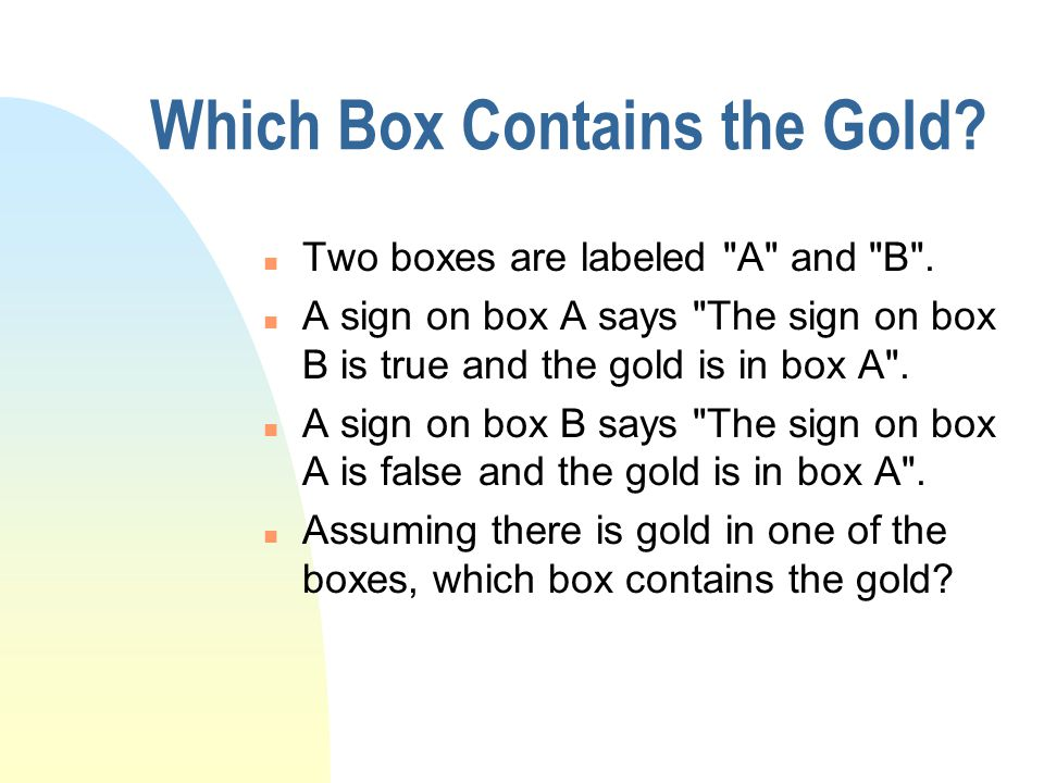 Which Box Contains the Gold. n Two boxes are labeled A and B .