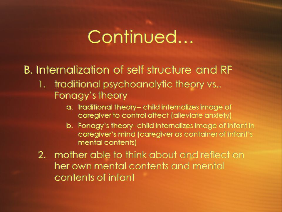 Continued… B. Internalization of self structure and RF 1.