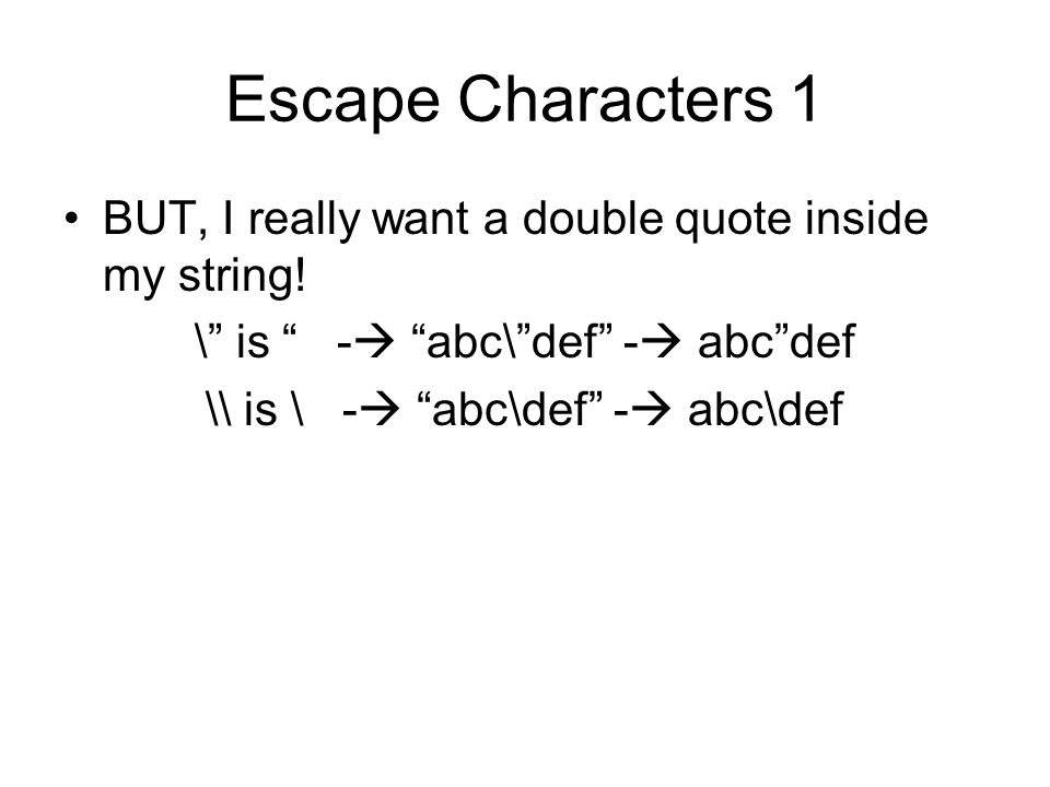 Escape Characters 1 BUT, I really want a double quote inside my string.