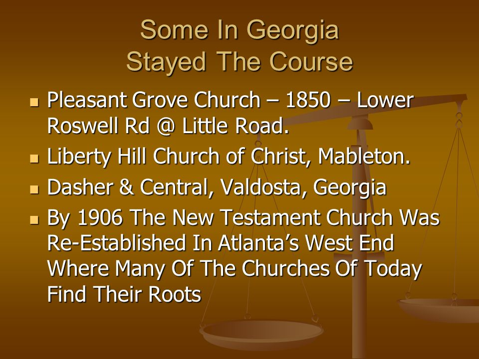 Some In Georgia Stayed The Course Pleasant Grove Church – 1850 – Lower Roswell Rd @ Little Road.