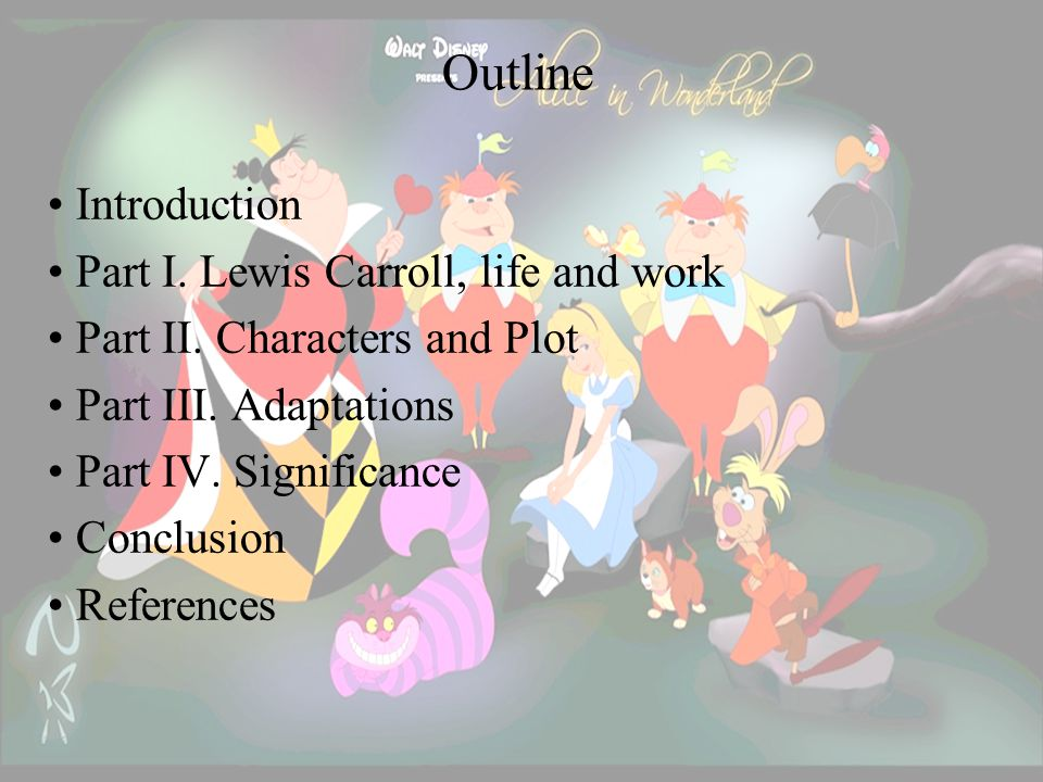 Outline Introduction Part I. Lewis Carroll, life and work Part II.