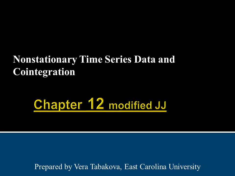 Nonstationary Time Series Data and Cointegration Prepared by Vera Tabakova, East Carolina University
