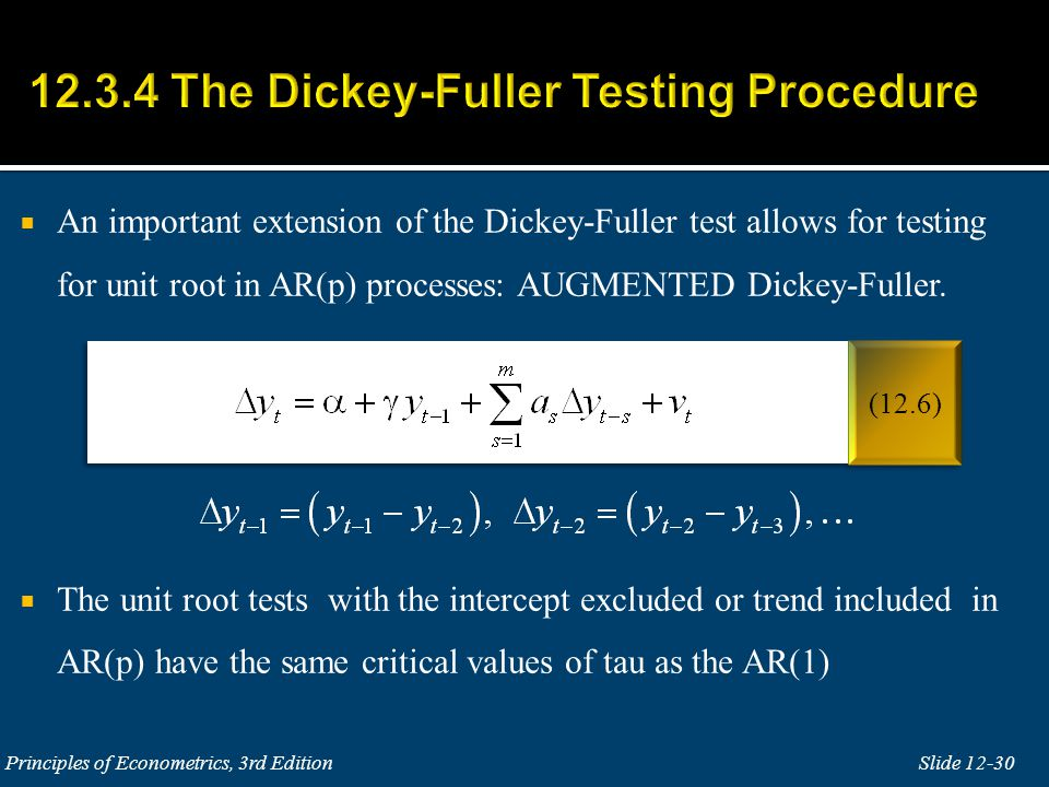  An important extension of the Dickey-Fuller test allows for testing for unit root in AR(p) processes: AUGMENTED Dickey-Fuller.