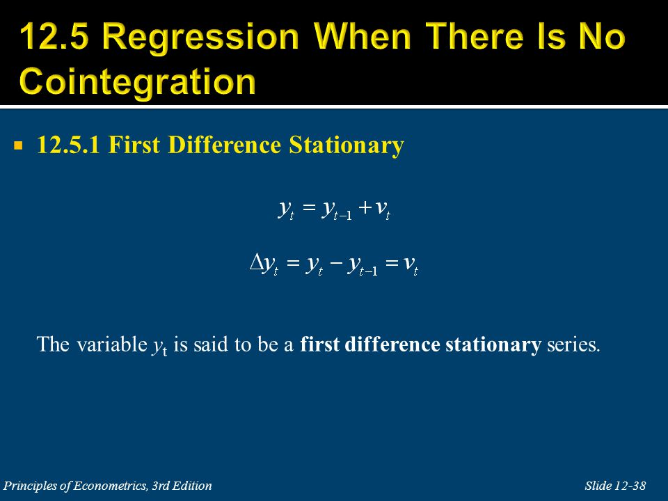  12.5.1 First Difference Stationary The variable y t is said to be a first difference stationary series.