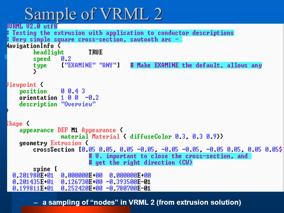 Sample of VRML 2 –a sampling of nodes in VRML 2 (from extrusion solution)