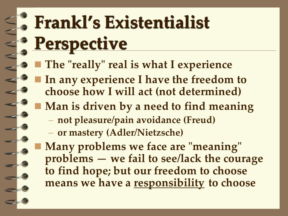 Frankl's Existentialist Perspective The