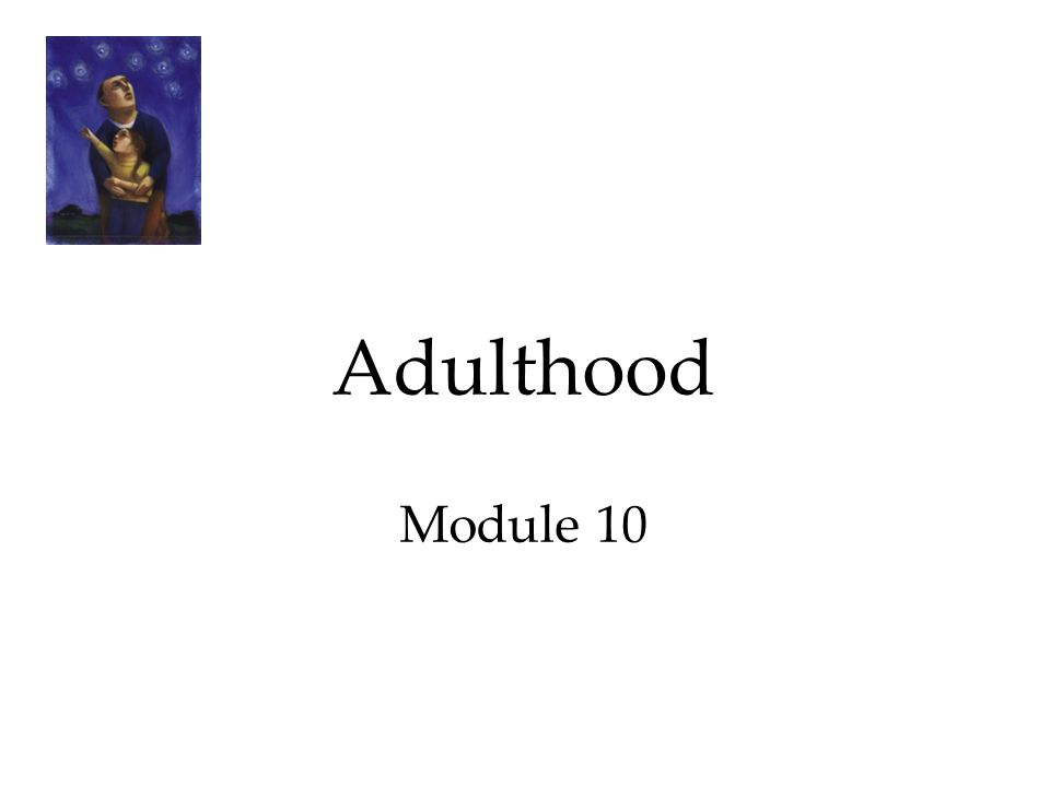 Adulthood Module 10