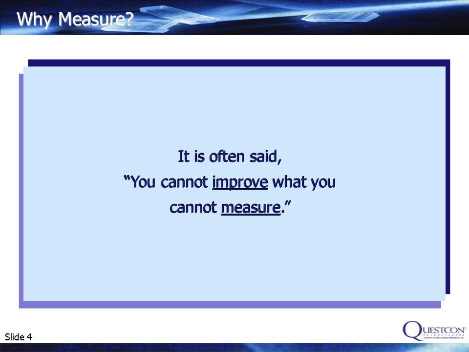 Slide 5 Definition Test Metrics: Are a standard of measurement.