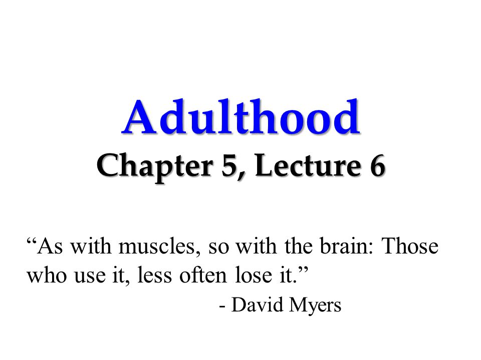 Adulthood Although adulthood begins sometime after a person's mid-twenties, defining adulthood into stages is more difficult than defining the stages of childhood or adolescence.