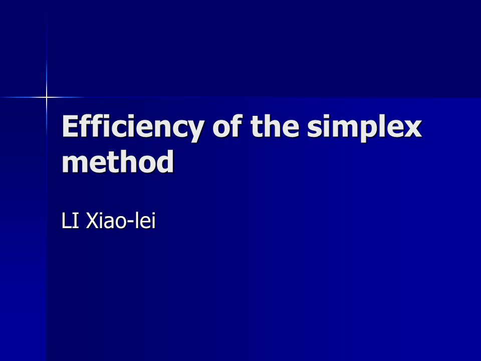 Efficiency of the simplex method LI Xiao-lei