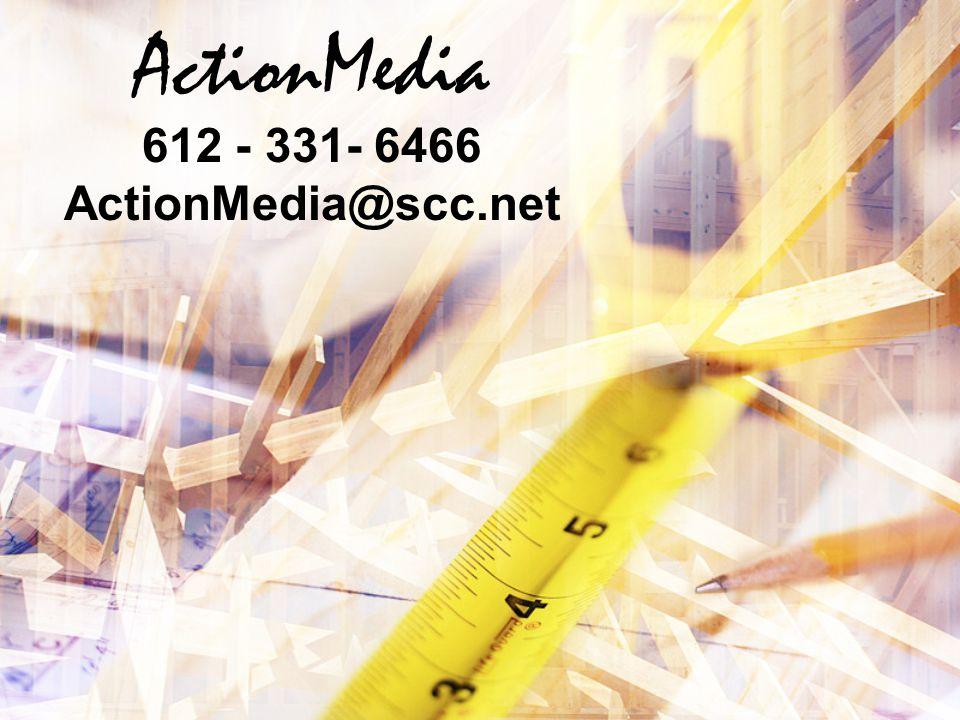 ActionMedia 612 - 331- 6466 ActionMedia@scc.net