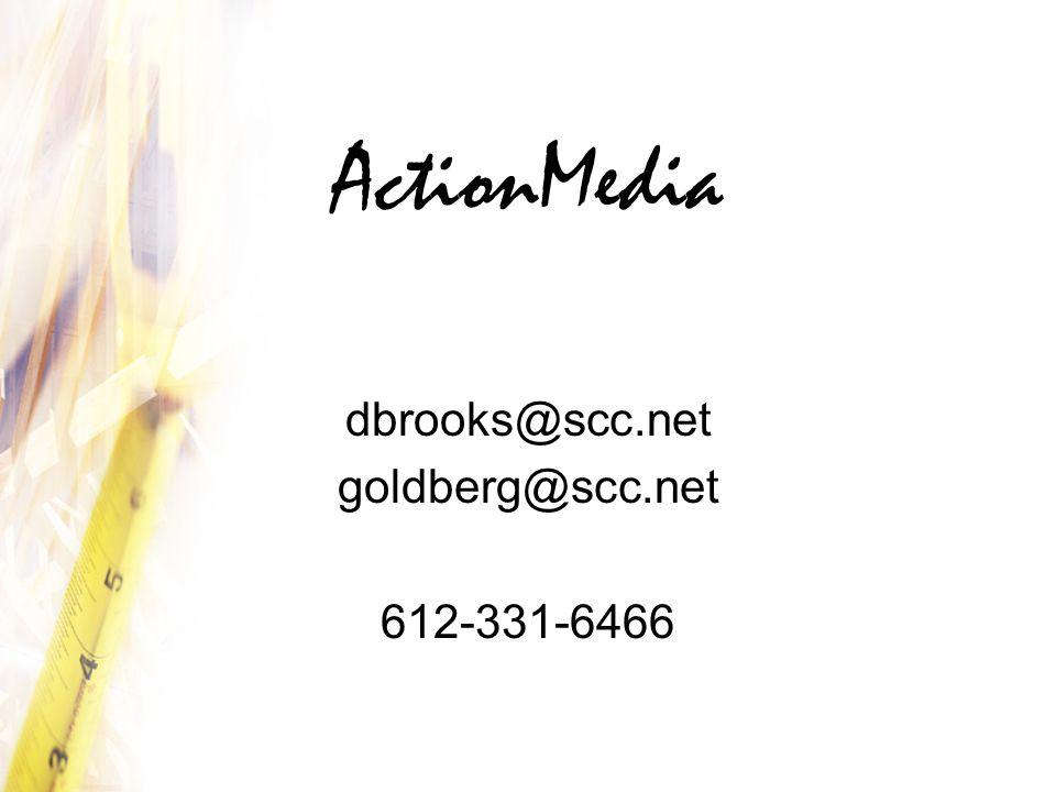 ActionMedia dbrooks@scc.net goldberg@scc.net 612-331-6466