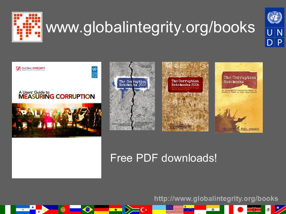 http://www.globalintegrity.org/books www.globalintegrity.org/books Free PDF downloads!