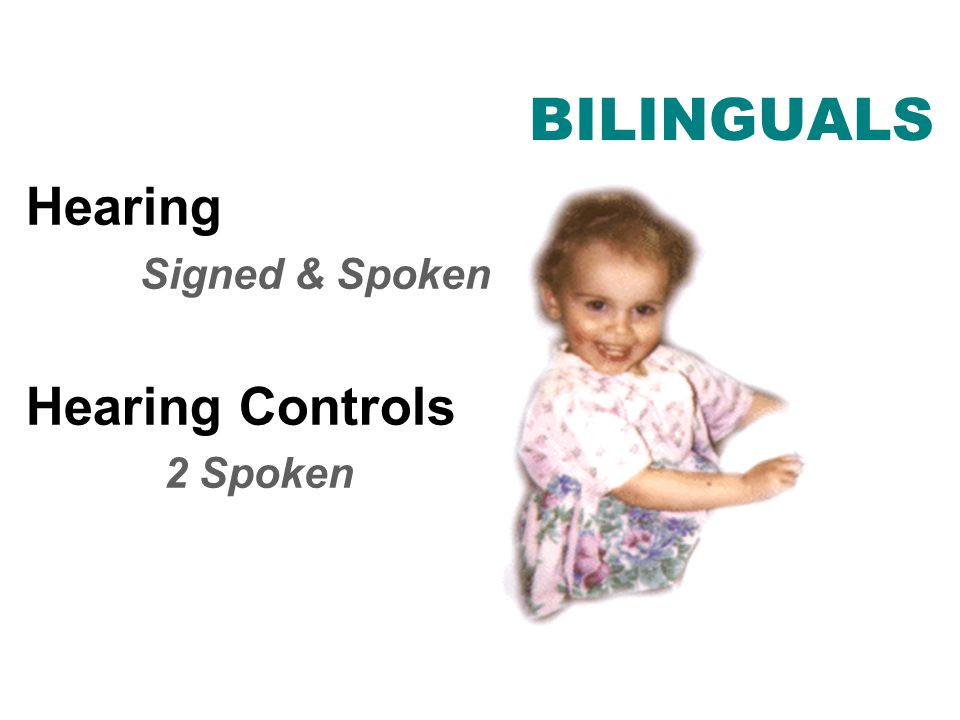 BILINGUALS Hearing Signed & Spoken Hearing Controls 2 Spoken