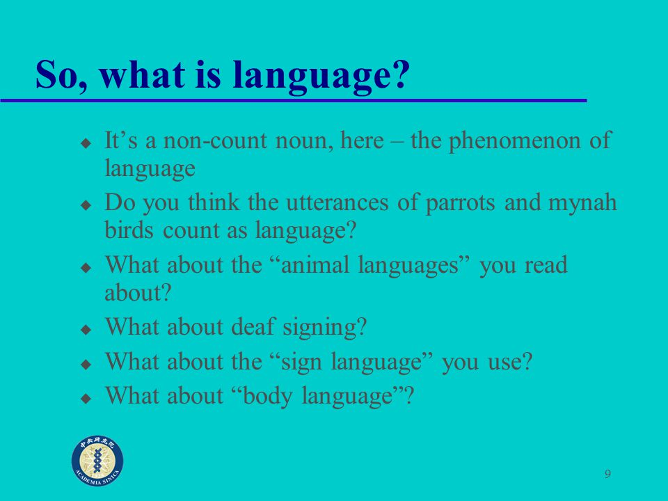 10 A selection of Hockett's design features for language 1966), The Problem of Universals in Language (write them) 1.