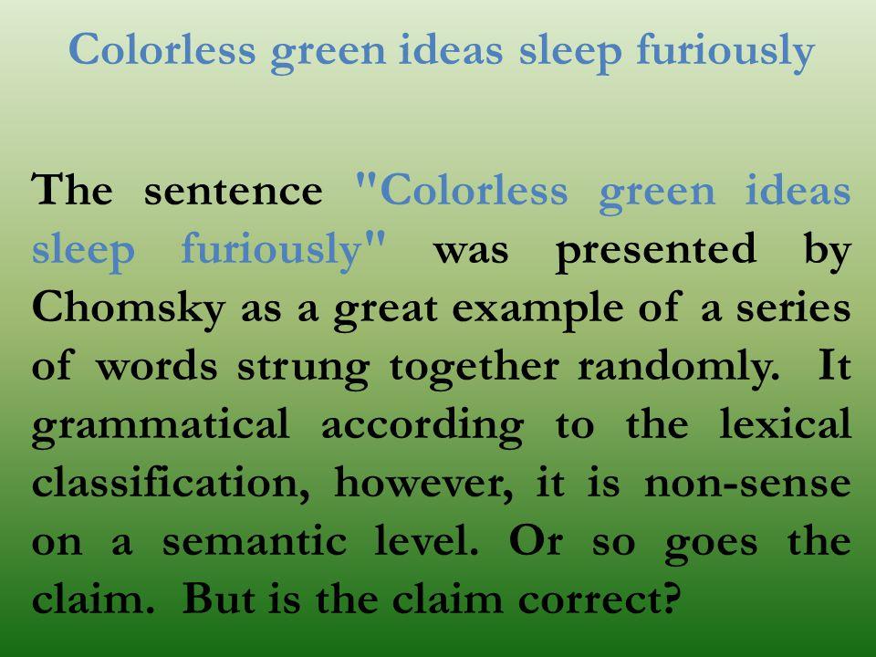 Colorless green ideas sleep furiously The sentence