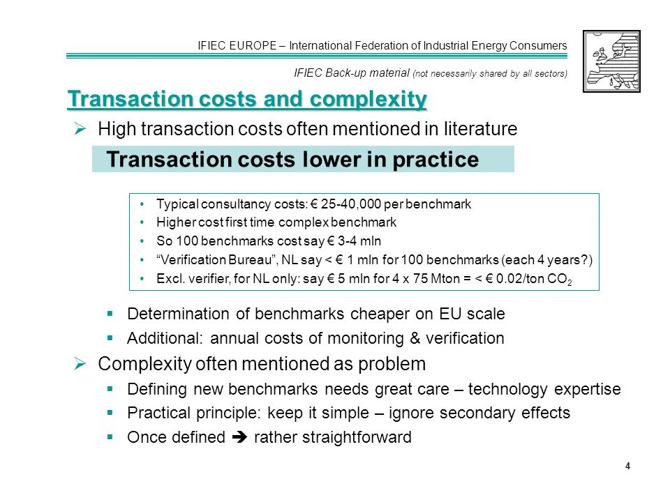 IFIEC EUROPE – International Federation of Industrial Energy Consumers IFIEC Back-up material (not necessarily shared by all sectors) 4  High transac