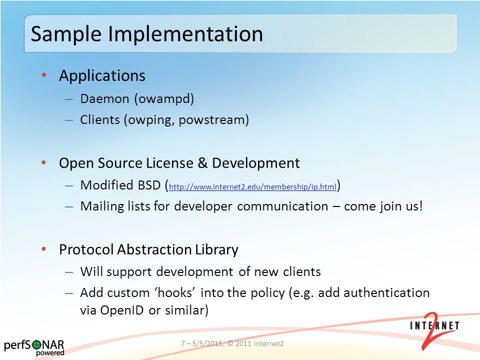 Applications – Daemon (owampd) – Clients (owping, powstream) Open Source License & Development – Modified BSD ( http://www.internet2.edu/membership/ip