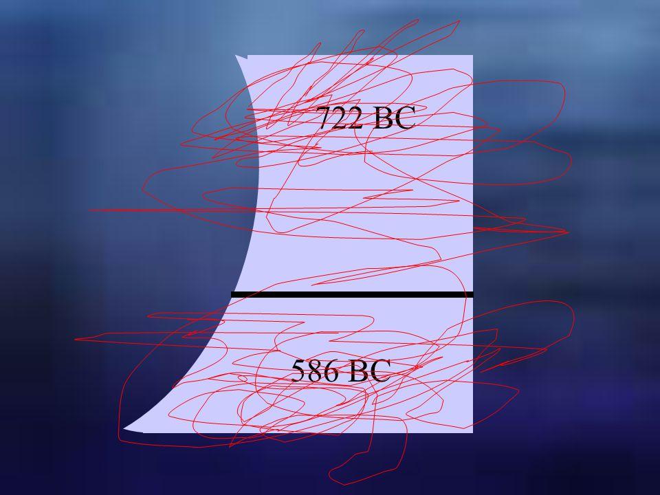 722 BC 586 BC