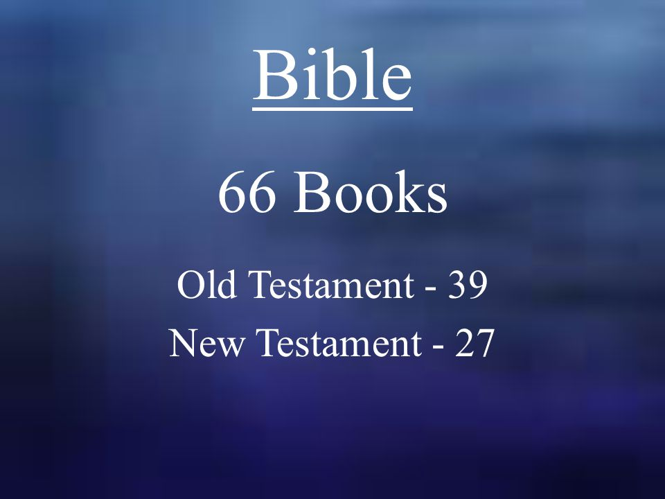 Bible 66 Books Old Testament - 39 New Testament - 27