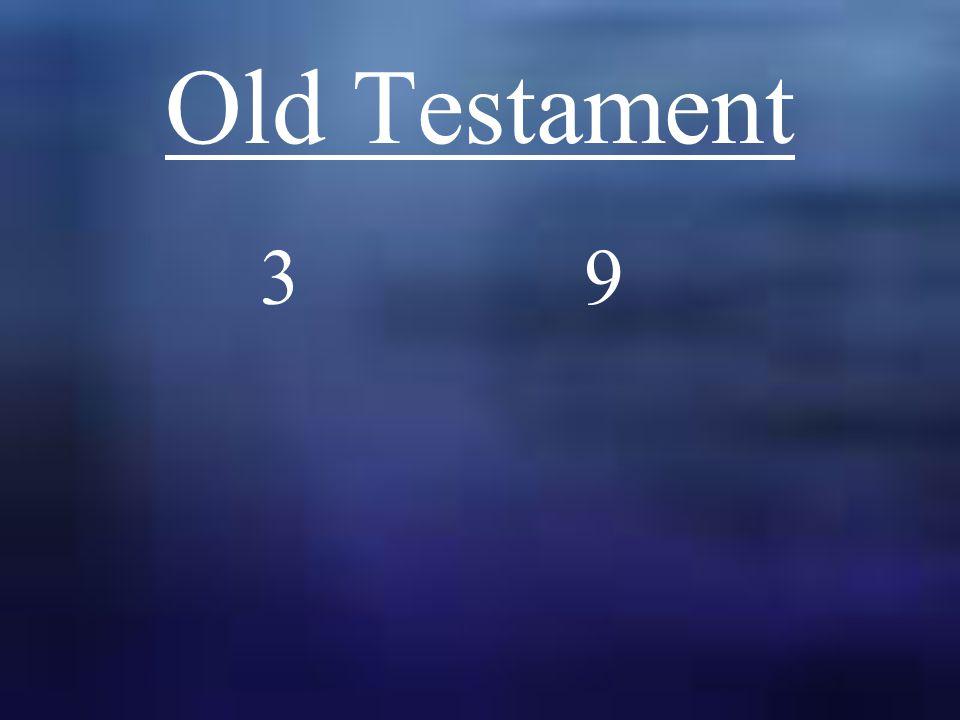 Old Testament 3 9