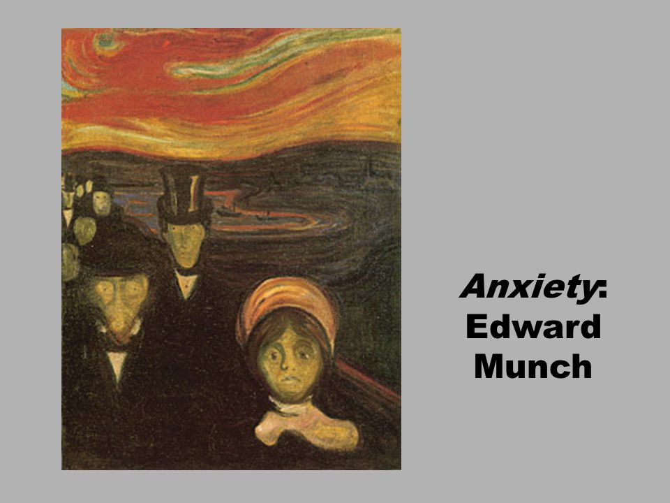 Anxiety: Edward Munch
