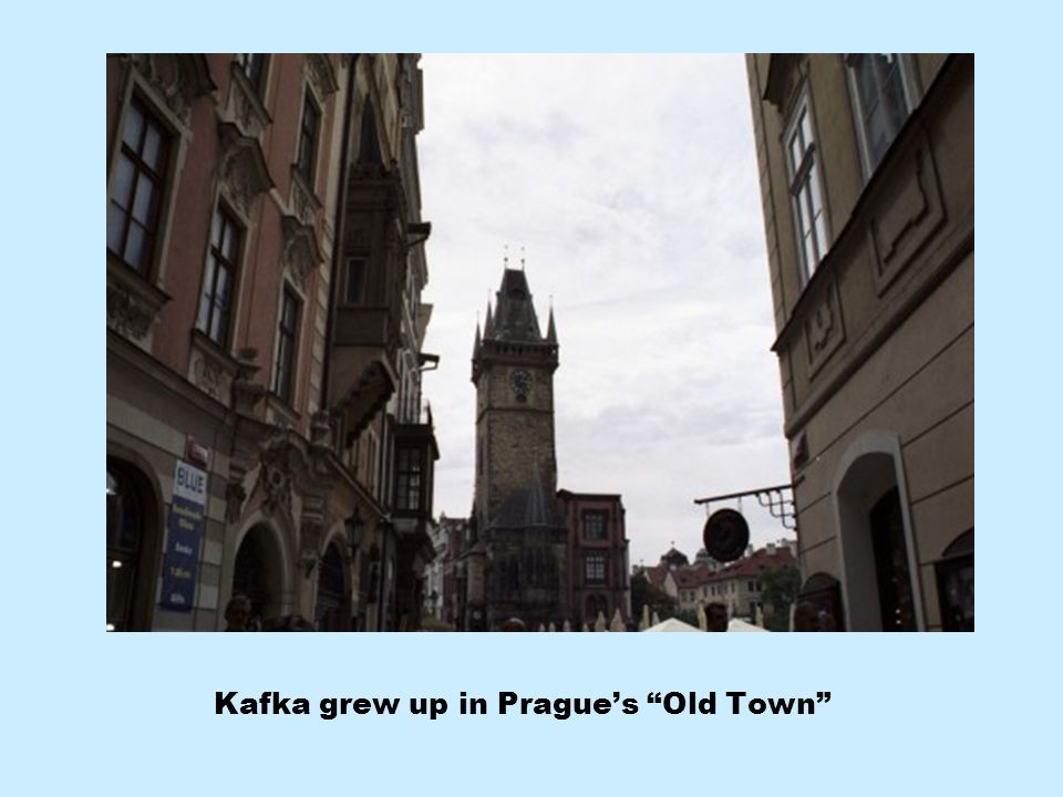 Kafka grew up in Prague's Old Town