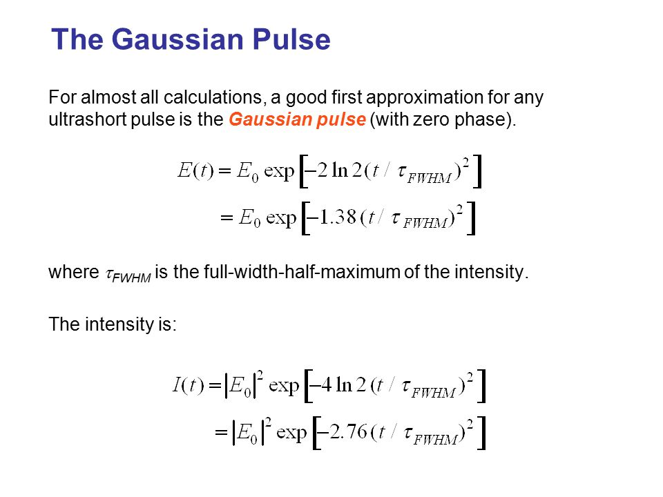 The Linearly Chirped Gaussian Pulse We can write a linearly chirped Gaussian pulse mathematically as: ChirpGaussian amplitude Carrier wave Note that for  > 0, when t < 0, the two terms partially cancel, so the phase changes slowly with time (so the frequency is low).