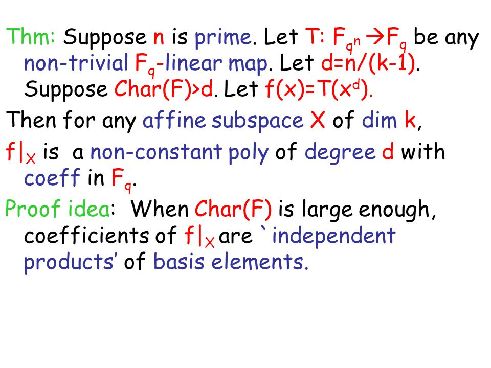 Thm: Suppose n is prime.Let T: F q n  F q be any non-trivial F q -linear map.
