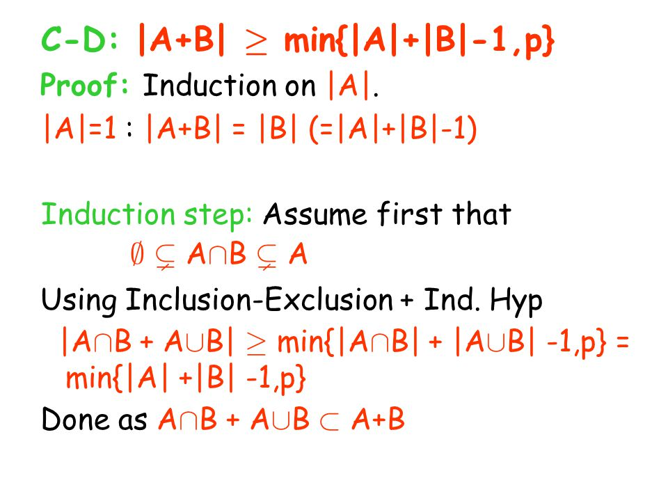 Proof: Induction on |A|. |A|=1 : |A+B| = |B| (=|A|+|B|-1) Induction step: Assume first that ; ( A Å B ( A Using Inclusion-Exclusion + Ind. Hyp |A Å B